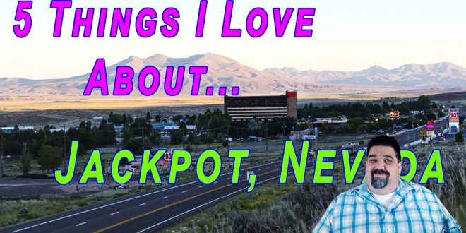 5-Things-I-love-about-Jackpot-Nevada