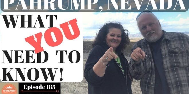 What-You-Need-to-Know-About-Pahrump-Nevada-as-a-Snowbird-or-Nomad-S2.E185